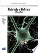 Fisiologia e biofisica delle cellule