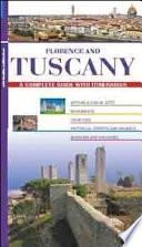 Florence and Tuscany. A complete guide with itineraries