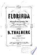 Florinda, opera seria in quattro atti, poema del Signor Scribe, poesia italiana del Signor Giannone ... Ridotta per piano et canto