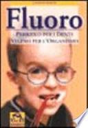 Fluoro. Pericolo per i denti, veleno per l'organismo