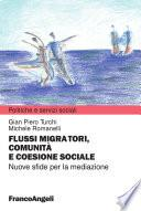 Flussi migratori, comunità e coesione sociale. Nuove sfide per la mediazione