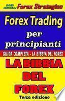 Forex Trading Per Principianti Guida Completa - La Bibbia Del Forex