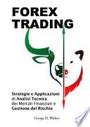 Forex trading. Strategie e applicazioni di analisi tecnica dei mercati finanziari e gestione del rischio