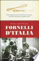 Fornelli d'Italia. Centocinquant'anni di storia del nostro paese raccontati da piccole e grandi cuoche