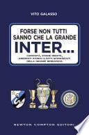Forse non tutti sanno che la grande Inter