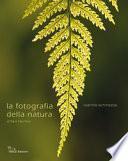 Fotografia della natura. Arte e tecnica