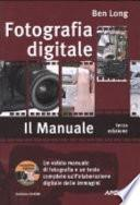 Fotografia digitale. Il manuale. Con CD-ROM