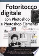 Fotoritocco digitale con Photoshop e Photoshop Elements