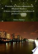 Fracture, la Luna marmorea di Michael Mann e il fuoco enigmatico, metafisico di Jessica Chastain