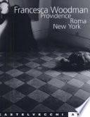 Francesca Woodman. Catalogo della mostra (Providence-Roma-New York)