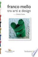 Franco Mello tra arti e design
