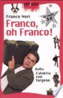 Franco, oh Franco! Dalla Calabria con furgone