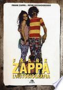 Frank Zappa. L'autobiografia