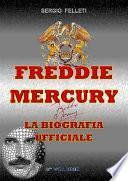 Freddie Mercury – la biografia ufficiale