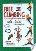 Free climbing. L'arrampicata sportiva