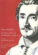 Frescobaldi's Il primo libro de madrigali a cinque voci