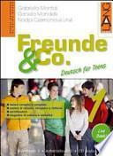 Freunde & Co. Con CD Audio. Per le Scuole superiori