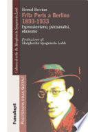 Fritz Perls a Berlino 1893-1933. Espressionismo, psicoanalisi, ebraismo
