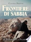 Frontiere di sabbia. Da Samarcanda a Palermo