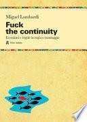 Fuck the continuity