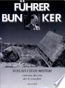 Führer bunker. Svelati i suoi misteri
