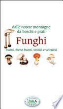 Funghi. Dalle nostre montagne, da boschi e prati - Verde e natura