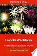 Fuochi d'artificio. Accertamenti previsti dalla legge per la fabbricazione e lo sparo di fuochi artificiali