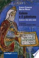 Galeno e il galenismo. Scienza e idee della salute