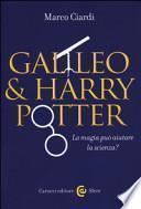 Galileo & Harry Potter. La magia può aiutare la scienza?