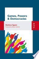 Games, Powers and Democracy