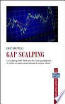 Gap Scalping. Lo Scalping part time per chi vuole guadagnare in modo costante senza lasciare il proprio lavoro