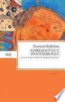 Gargantua e Pantagruele. Ediz. bilingue