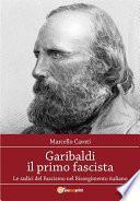 Garibaldi il primo fascista