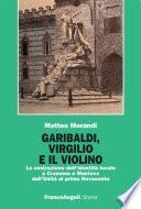 Garibaldi, Virgilio e il violino. La costruzione dell'identità locale a Cremona e Mantova dall'Unità al primo Novecento