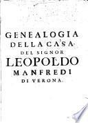 Genealogia della casa del signor Leopoldo Manfredi di Verona