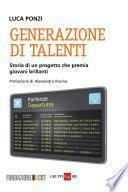 Generazione di talenti. Storia di un progetto che premia giovani brillanti