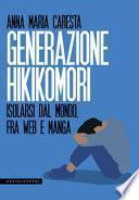 Generazione hikikomori. Isolarsi dal mondo, fra web e manga