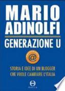 Generazione U. Storia e idee di un blogger che vuole cambiare l'Italia