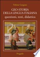 Geo-storia della lingua italiana. Questioni, testi, didattica