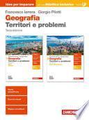 Geografia. Territori e problemi. Idee per imparare. Per le Scuole superiori
