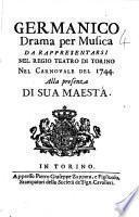Germanico drama per musica da rappresentarsi nel Regio Teatro di Torino nel Carnovale del 1744. Alla presenza di Sua Maestá