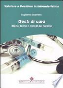 Gesti di cura. Storia, teoria e metodi del nursing