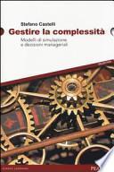 Gestire la complessità. Modelli di simulazione e decisioni manageriali