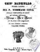 Gesu fanciullo poema latino del P. Tommaso Ceva della Compagnia di Gesu, gia dedicato dall'autore a Giuseppe 1. re dei Romani, per la prima volta volgarizzato col testo originale a rincontro