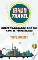 GET PAID TO TRAVEL: COME VIAGGIARE GRATIS CON IL TIMESHARE