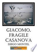 Giacomo, fragile casanova