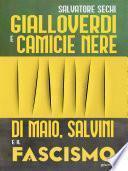 Gialloverdi e camicie nere. Di Maio, Salvini e il fascismo
