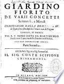 Giardino fiorito de varii concetti scritturali e morali cominciando dalla Domenica IV... dopo la Feria terza di Pasqua... dal R. P. Pietro Rota da Martinengo