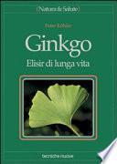 Ginkgo. Elisir di lunga vita