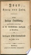 Gioas Re Di Giuda. Azione Sacra Da Cantarsi Nella Capella Elettorale Di Dresda Il Sabato Santo Nell' Anno 1804